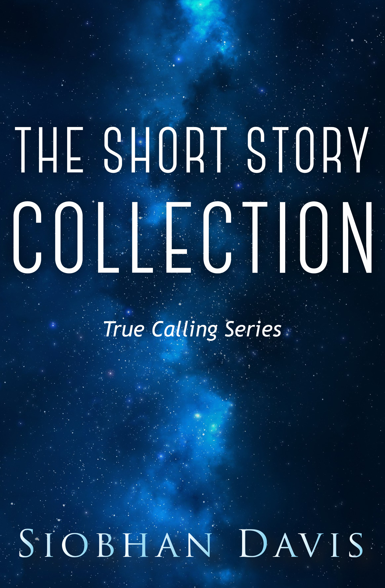 The Short Story Collection (True Calling #4)