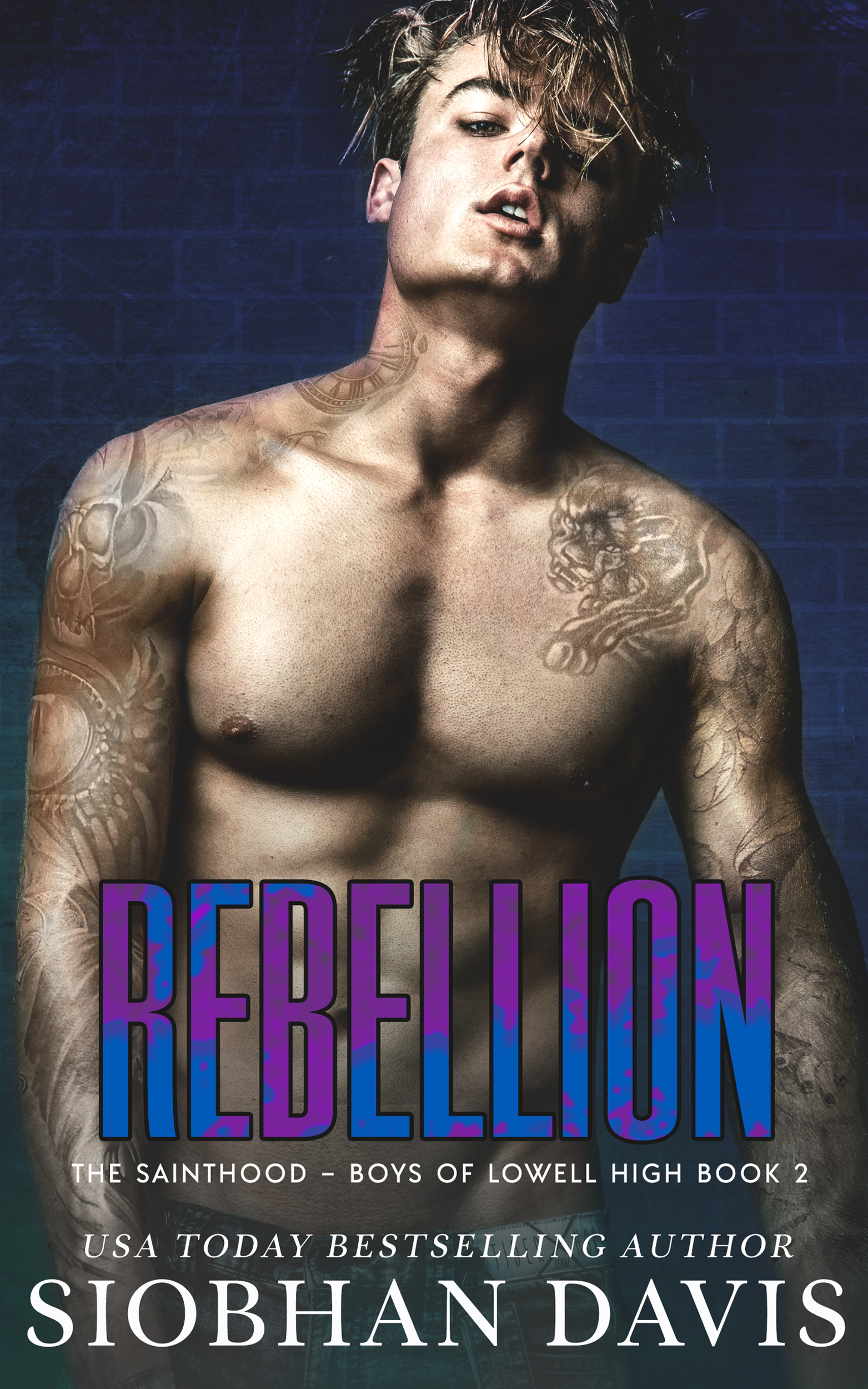 Rebellion (The Sainthood - Boys of Lowell High #2)